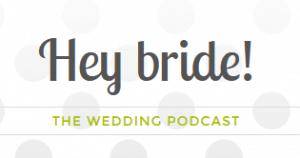 hey bride podcast